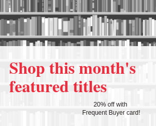 Shop this month's featured titles. 20% off with Frequent Buyer Card.