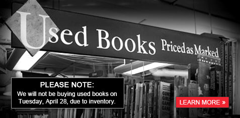 PLEASE NOTE: We will not be buying used books on Tuesday, April 29, due to inventory.