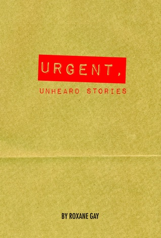 Urgent, Unheard Stories [SIGNED]