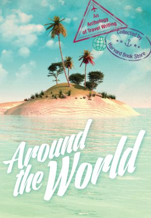 Around the World: An Anthology of Travel Writing